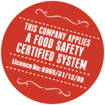 This company applies A FOOD SAFETY CERTIFIED SYSTEM. Licence No: 6965/31/12/08